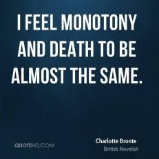 charlotte-bronte-novelist-i-feel-monotony-and-death-to-be-almost-the